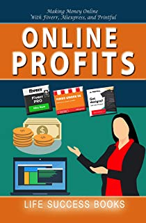 Online Profits: Making Money Online with Fiverr, Aliexpress and Printful