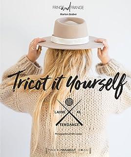 Tricot It Yourself: 30 tricots à créer
