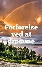 Forførelse ved at drømme (Danish Edition)