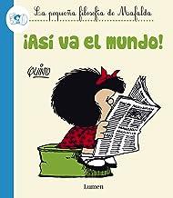 ¡Así va el mundo! (La pequeña filosofía de Mafalda) (Spanish Edition)