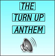 The Turn Up Anthem (feat. Hypre Holiday)