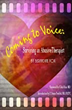 Coming to Voice: Surviving an Abusive Therapist