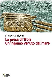 La presa di Troia. Un inganno venuto dal mare