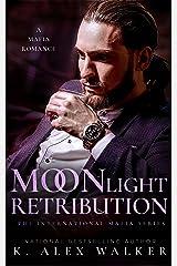 Moonlight Retribution: An Interracial Russian Mafia Romance (The International Mafia Series Book 2) Kindle Edition