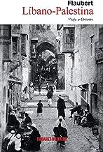 Líbano-Palestina: Viaje a Oriente (Spanish Edition)