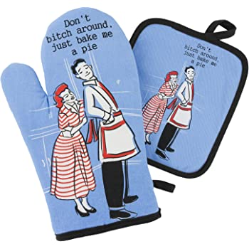 Funny Oven Mitt and Pot Holder Set for Men - Don't Bitch Around, Just Bake Me a Pie. Soft Cotton 100%. Cool Grilling Gadgets