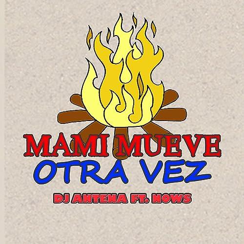 Amazon.com: Mami Mueve Otra Vez (feat. Nows): DJ Antena: MP3 ...