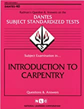 Subject Examination in Introduction to Carpentry (DANTES SUBJECT STANDARDIZED TESTS (DANTES))