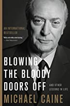 Blowing the Bloody Doors Off: And Other Lessons in Life