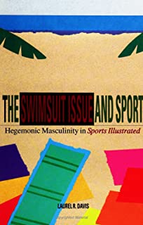 The Swimsuit Issue and Sport: Hegemonic Masculinity and Sports Illustrated (Suny Series on Sport, Culture, and Social Relations): Hegemonic Masculinity in