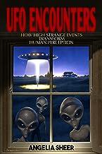 UFO Encounters: How High Strange Events Transform Human Perception
