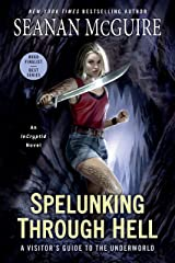 Spelunking Through Hell: A Visitor's Guide to the Underworld (InCryptid Book 11) Kindle Edition