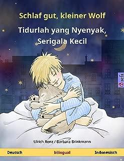 Schlaf gut, kleiner Wolf – Tidurlah yang Nyenyak, Serigala Kecil (Deutsch – Indonesisch): Zweisprachiges Kinderbuch (Sefa Bilinguale Bilderbücher) (German Edition)