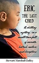 Eric, The Last Child