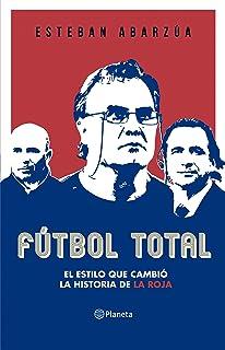 Fútbol total: El estilo que cambió la historia de la roja (Spanish Edition)