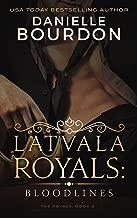 Latvala Royals: Bloodlines (The Royals Book 8)