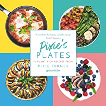 Pixie's Plates: 70 Plant-focussed Recipes from Pixie Turner (English Edition)