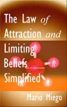 The Law of Attraction and Limiting Beliefs Simplified