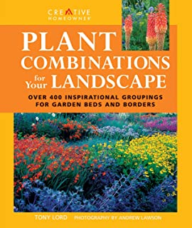 Plant Combinations for Your Landscape: Over 400 Inspirational Groupings for Garden Beds & Borders (Landscaping)