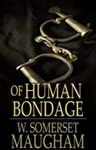 Of Human Bondage By William Somerset Maugham Illustrated Version