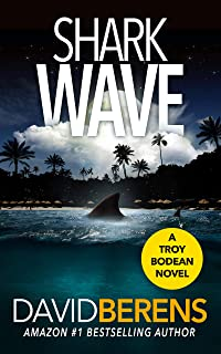 Shark Wave (A Troy Bodean Tropical Thriller Book 6)