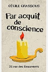 Par acquit de conscience (Rue des Beaumonts) Format Kindle
