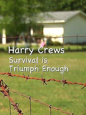 Harry Crews: Survival is Triumph Enough