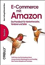 E-Commerce mit Amazon: Das Praxisbuch für Markenhersteller, Vendoren und Seller (Basics) (German Edition)