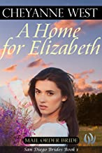 A Home for Elizabeth (San Diego Brides Series Book 1)