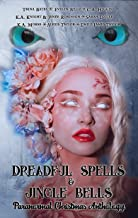 Dreadful Spells & Jingle Bells: Paranormal Christmas Anthology (English Edition)