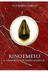 Rinotmeto. Il Memoriale di Giustiniano II Formato Kindle