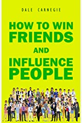 How to Win Friends and Influence People Kindle Edition