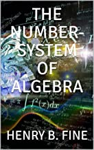 THE NUMBER-SYSTEM OF ALGEBRA