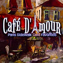 Café D'Amour: Paris Sidewalk Café Favorites