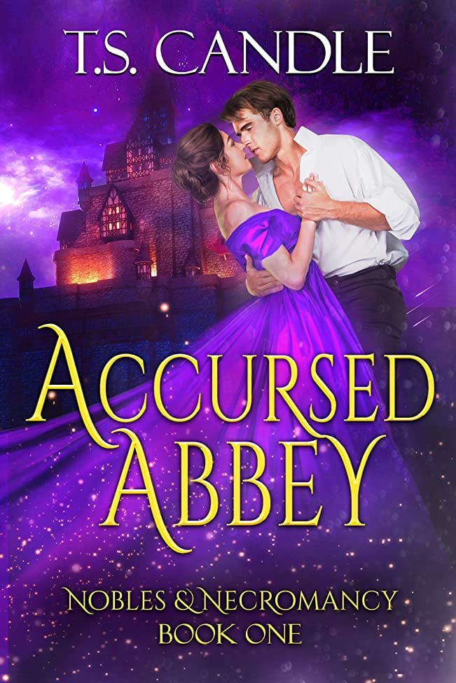 Accursed Abbey: A Steamy Gothic Paranormal Romance (Nobles & Necromancy Book 1)