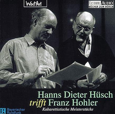 Hanns Dieter Hüsch trifft Franz Hohler. CD: Kabarettistische Meisterstücke