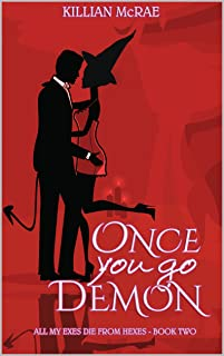 Once You Go Demon (All My Exes Die from Hexes Book 2) (English Edition)