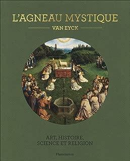 L'agneau mystique : Van Eyck. Art, histoire, science et religion. Avec une reproduction détachable
