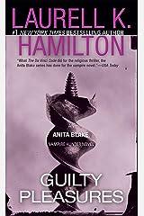Guilty Pleasures: An Anita Blake, Vampire Hunter Novel Kindle Edition