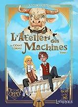L'Atelier des Machines, tome 1: Le Géant Cornu