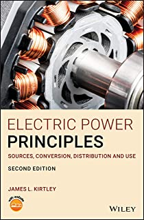 Electric Power Principles: Sources, Conversion, Distribution and Use