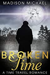 Broken Time: A Time Travel Romance Kindle Edition
