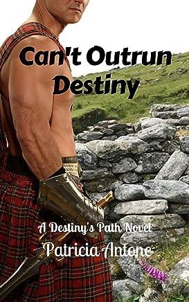 Can't Outrun Destiny: A Destiny's Path Novel