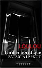 Loulou: Thriller horrifique (French Edition)