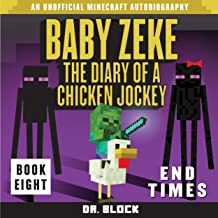 Baby Zeke: End Times: The Diary of a Chicken Jockey, Book 8