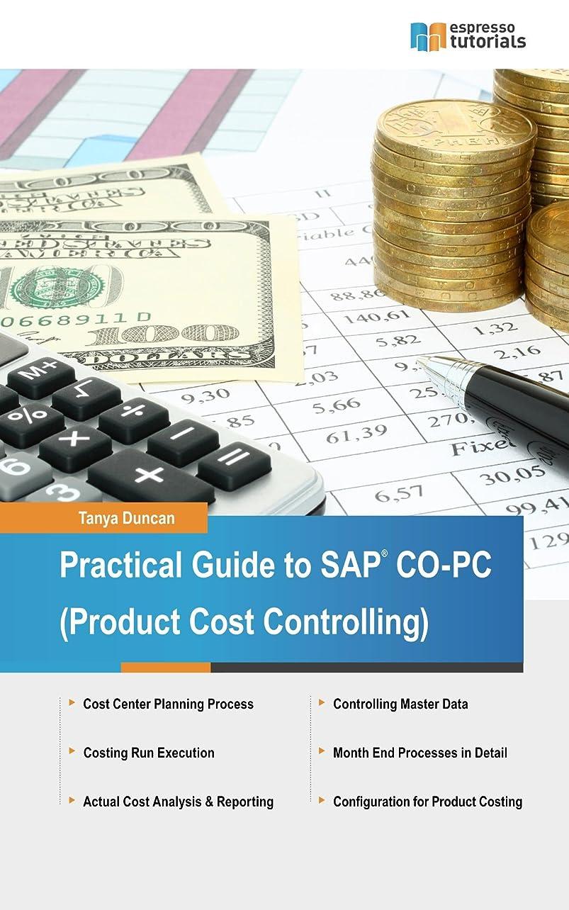 フォーラム日焼けメロディアスPractical Guide to SAP CO-PC (Product Cost Controlling) (English Edition)