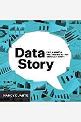 DataStory: Explain Data and Inspire Action Through Story Kindle Edition