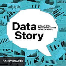 DataStory: Explain Data and Inspire Action Through Story