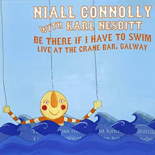 Be There If I Have to Swim (Live At the Crane Bar, Galway)