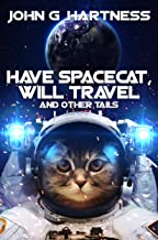 Have Spacecat, Will Travel: And Other Tails